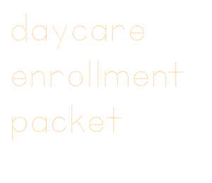 home daycare enrollment packet smart organization forms and paperwork